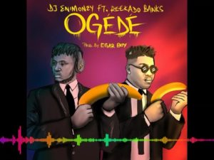 """DJ Enimoney And Reekado Banks' New Song """"Ogede"""" Is Out!"""