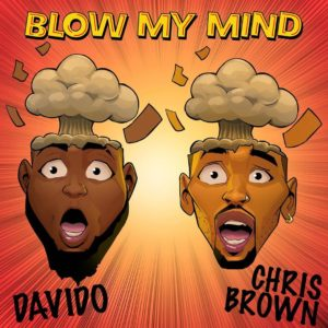 davido and chris brown blow my mind