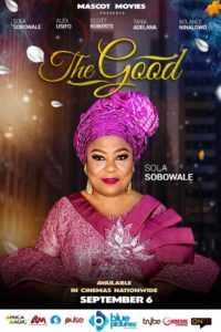 """Nollywood Queen Of """"No Nonsense"""" Sola Sobowale Is Back In A Family Oriented Movie, """"The Good"""""""